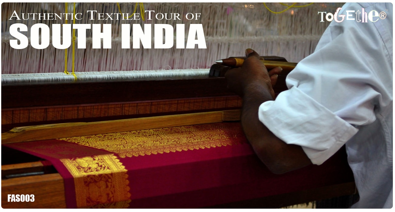 AUTHENTIC TEXTILE TOUR OF SOUTH INDIA