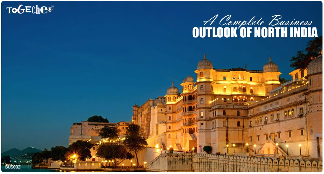 A COMPLETE BUSINESS OUTLOOK OF NORTH INDIA