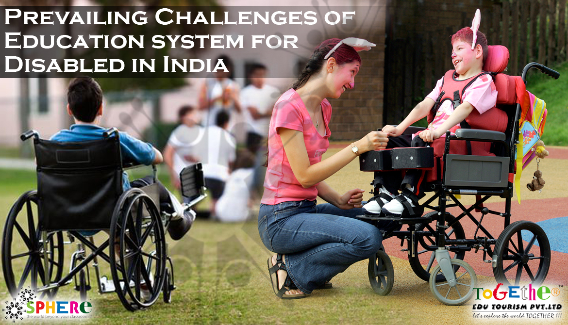 Prevailing Challenges of Education system for Disabled in India And Relevant Factors Influencing It.
